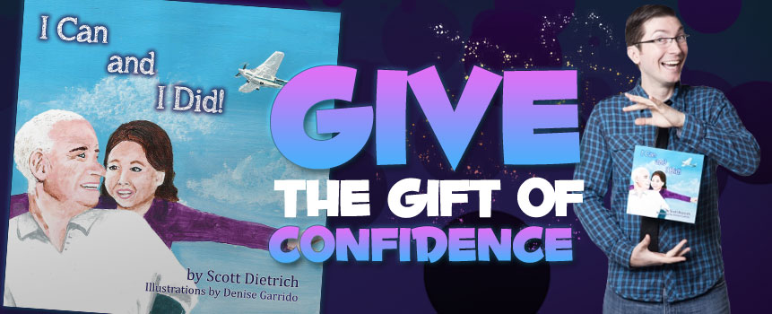 GIVE the gift of Confidence!
